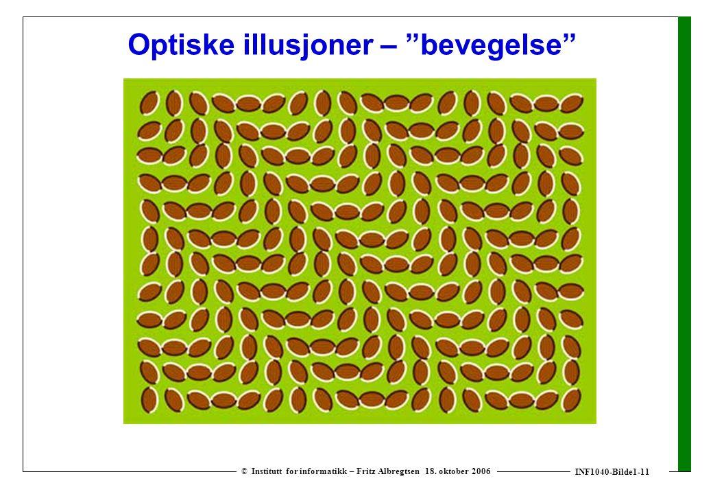"""INF1040-Bilde1-11 © Institutt for informatikk – Fritz Albregtsen 18. oktober 2006 Optiske illusjoner – """"bevegelse"""""""