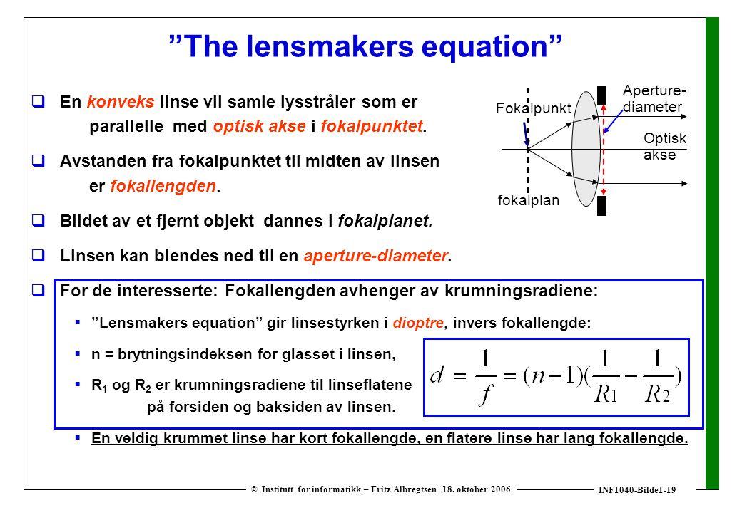 """INF1040-Bilde1-19 © Institutt for informatikk – Fritz Albregtsen 18. oktober 2006 """"The lensmakers equation""""  En konveks linse vil samle lysstråler so"""
