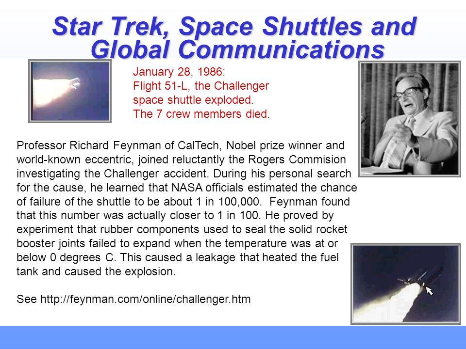 Star Trek, Space Shuttles and Global Communications January 28, 1986: Flight 51-L, the Challenger space shuttle exploded.