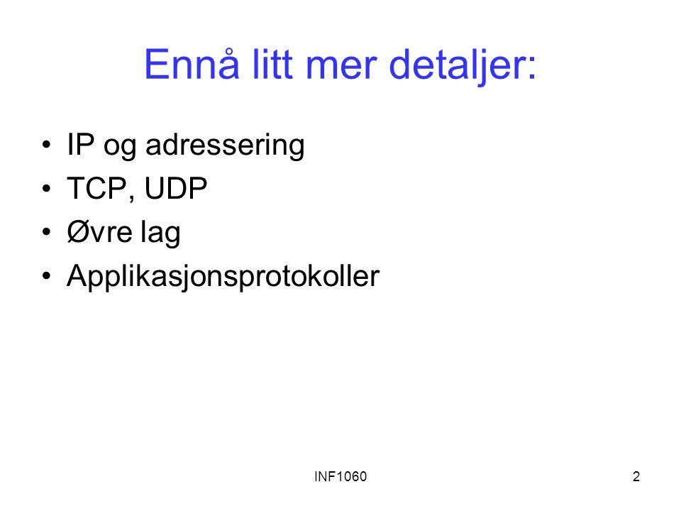 INF106033 Web-en: http protokollen http: hypertext transfer protocol Web er en applikasjonslags- protokoll klient/tjener modell –klient: navigator som ber om, mottar og viser Web objekter –tjener: Web tjener sender objekter som svar på forespørseler http1.0: RFC 1945 http1.1: RFC 2616 PC som kjører Explorer Tjenermaskin Som kjører NCSA Web tjener Mac som kjører Navigator http forespørsel http respons Port 80 er default for http tjener.