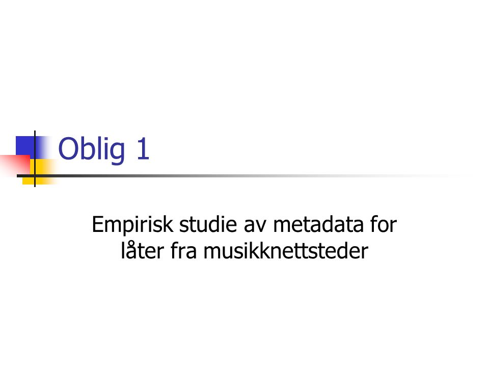 Oblig 1 Empirisk studie av metadata for låter fra musikknettsteder