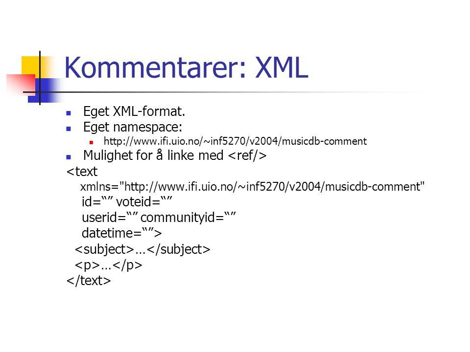 Kommentarer: XML Eget XML-format.