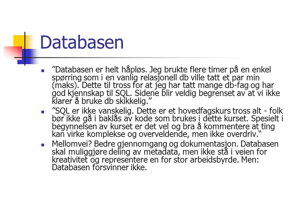 Databasen Databasen er helt håpløs.