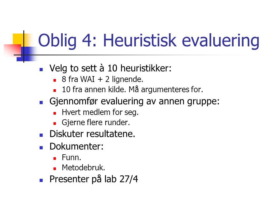 Oblig 4: Heuristisk evaluering Velg to sett à 10 heuristikker: 8 fra WAI + 2 lignende.