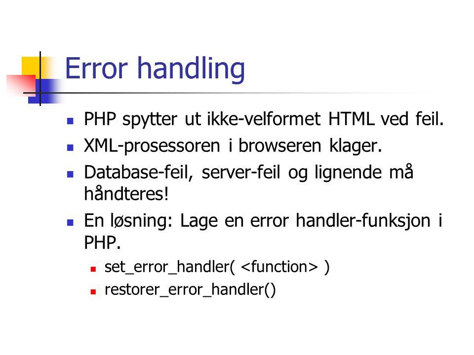 Error handling PHP spytter ut ikke-velformet HTML ved feil.