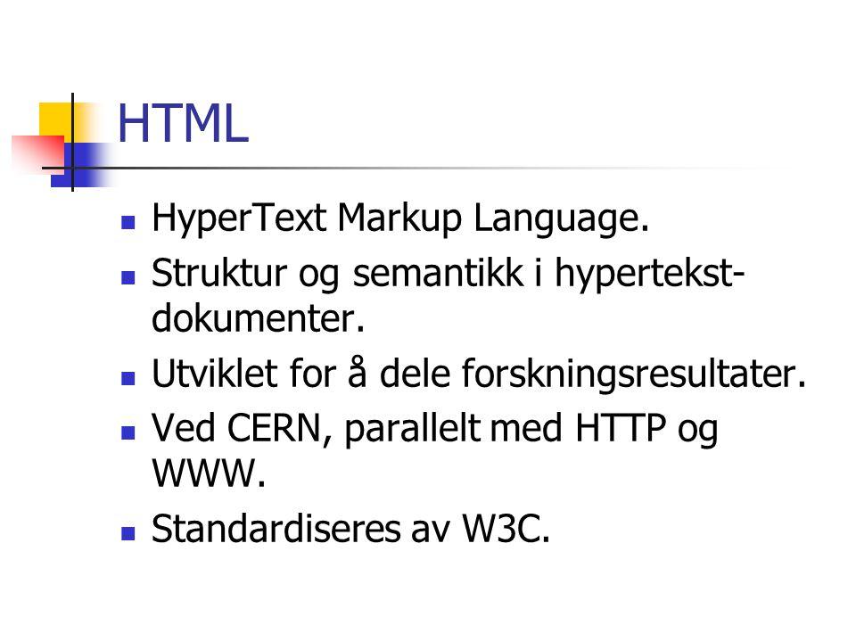 HTML HyperText Markup Language.Struktur og semantikk i hypertekst- dokumenter.