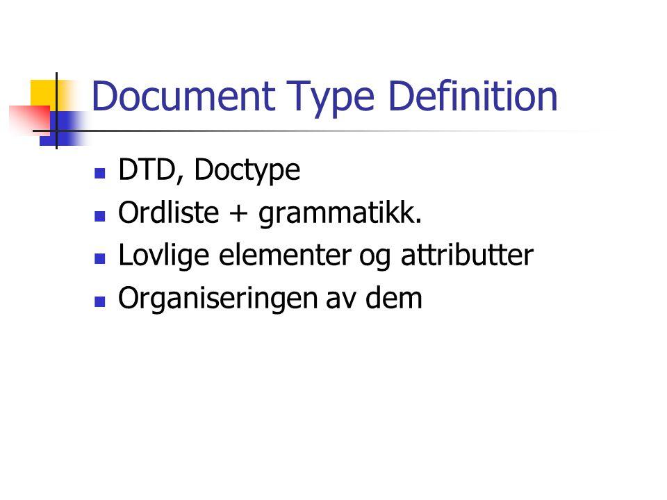 Document Type Definition DTD, Doctype Ordliste + grammatikk.