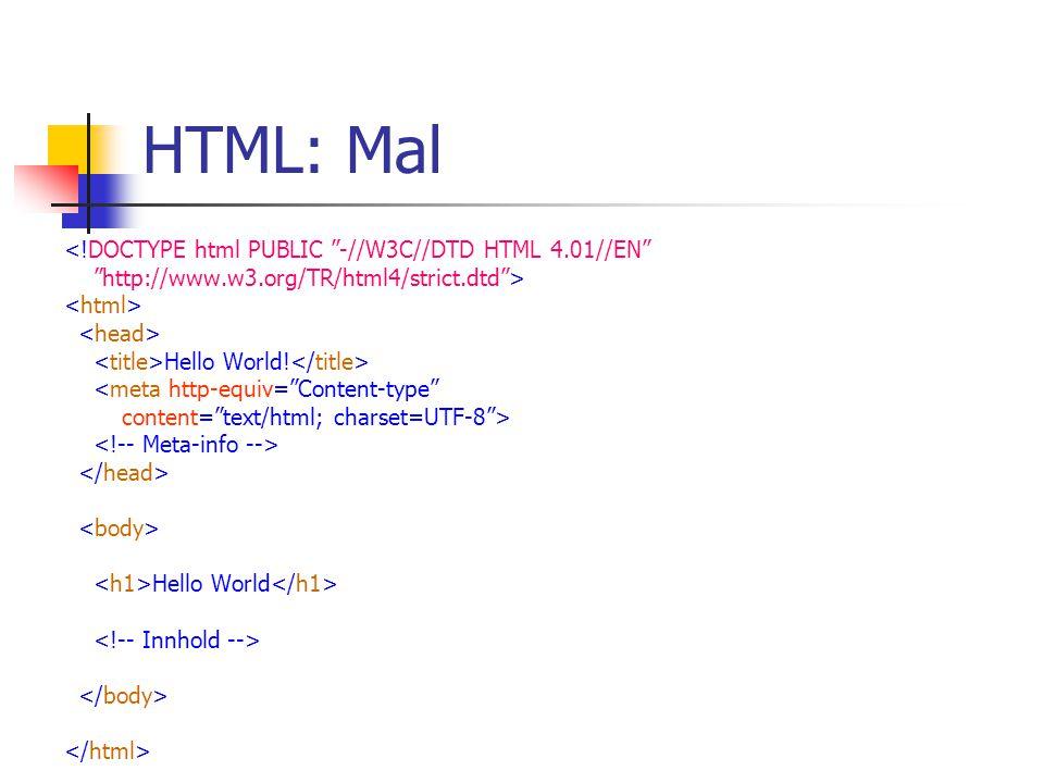XSLT: Output-metode <xsl:output method= html version= 4.01 encoding= UTF-8 doctype-public= -//W3C//DTD HTML 4.01//EN doctype-system= http://www.w3.org/TR/html4/strict.dtd http://www.w3.org/TR/html4/strict.dtd indent= yes />