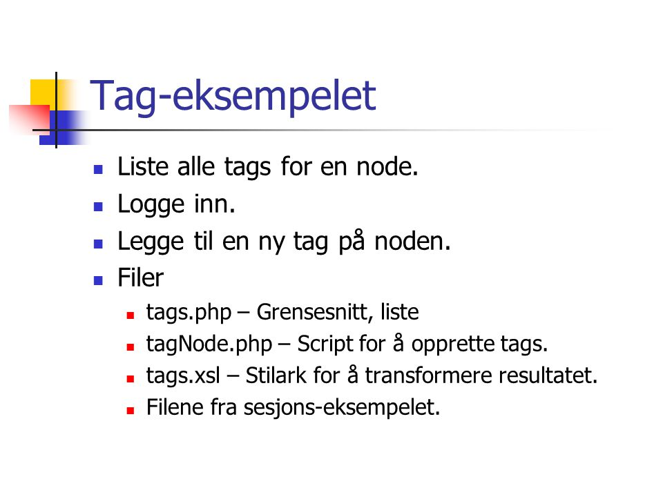 Tag-eksempelet Liste alle tags for en node. Logge inn.