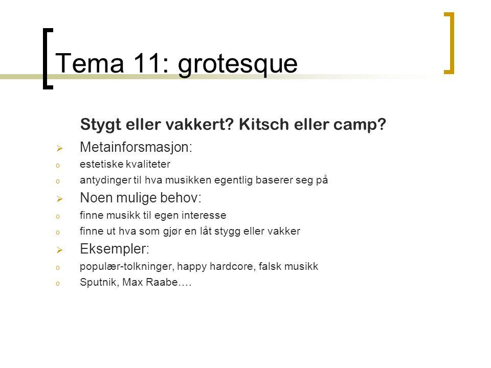 Tema 11: grotesque Stygt eller vakkert.Kitsch eller camp.