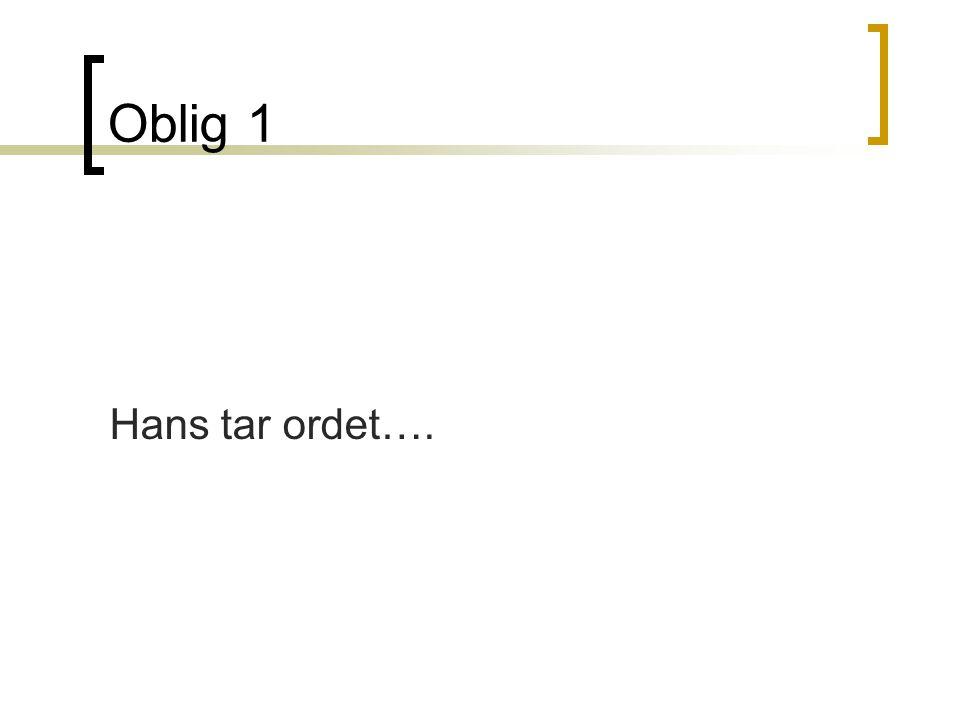 Oblig 1 Hans tar ordet….