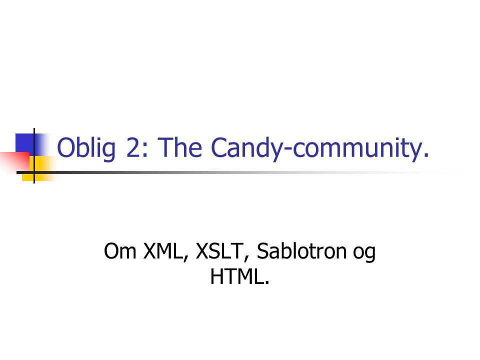 XSLT eXtensible Style sheet Language: Transformations Forvandle XML til annen XML, HTML eller tekst.