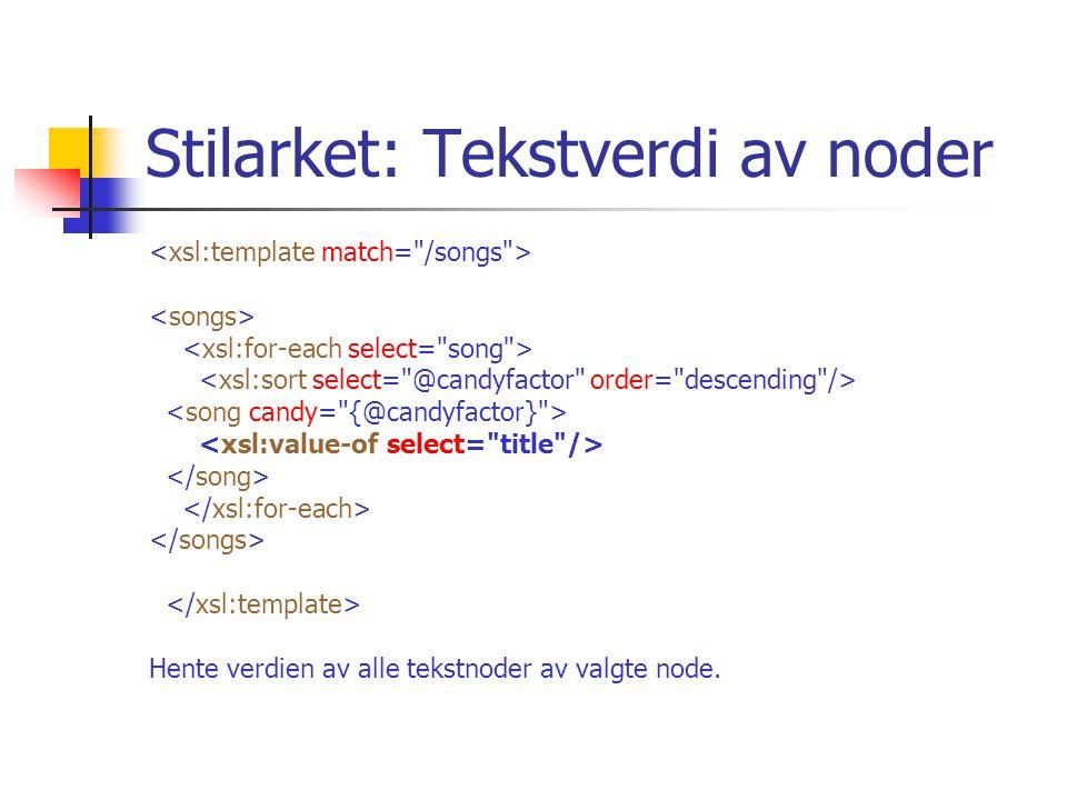 Stilarket: Tekstverdi av noder Hente verdien av alle tekstnoder av valgte node.