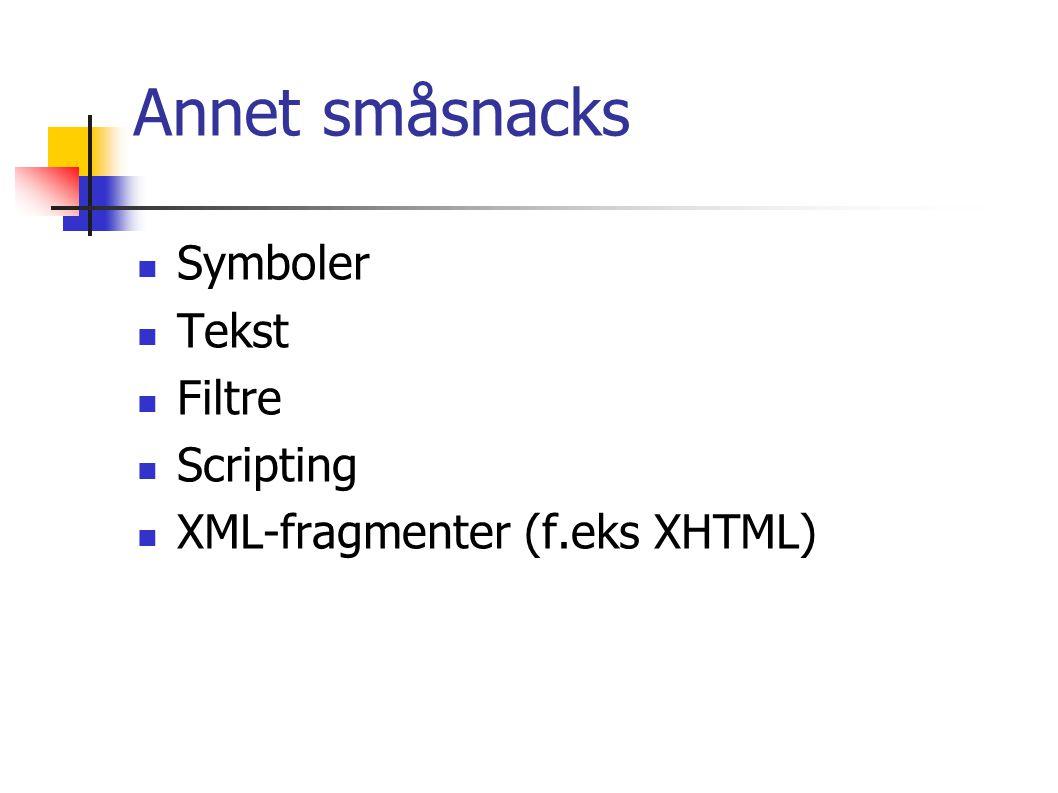 Annet småsnacks Symboler Tekst Filtre Scripting XML-fragmenter (f.eks XHTML)