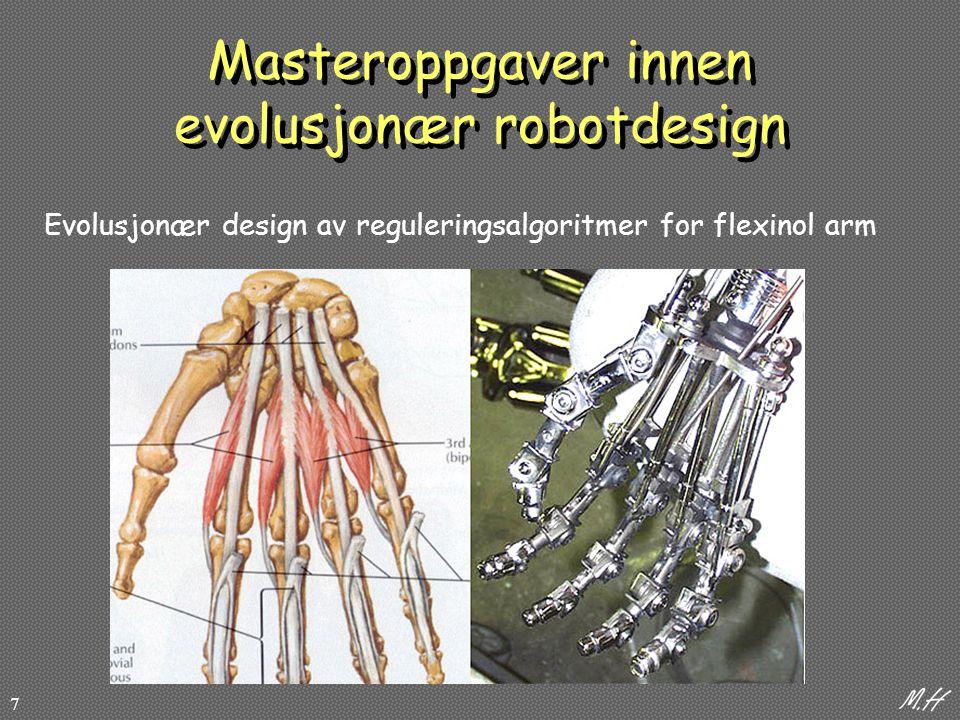 8 Masteroppgaver innen evolusjonær robotdesign Evolusjonær design av reguleringsalgoritmer for flexinol arm
