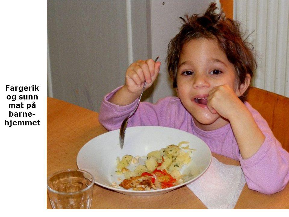 Fargerik og sunn mat på barne- hjemmet