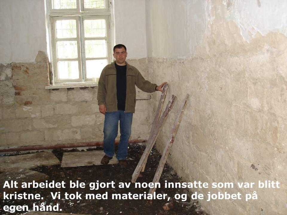 Alt arbeidet ble gjort av noen innsatte som var blitt kristne.