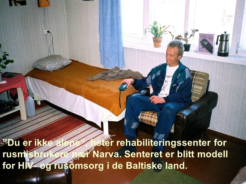"""""""Du er ikke alene"""", heter rehabiliteringssenter for rusmisbrukere nær Narva. Senteret er blitt modell for HIV- og rusomsorg i de Baltiske land."""