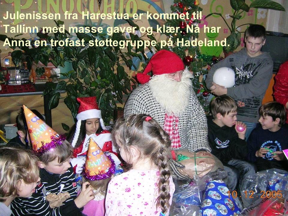 Julenissen fra Harestua er kommet til Tallinn med masse gaver og klær. Nå har Anna en trofast støttegruppe på Hadeland.