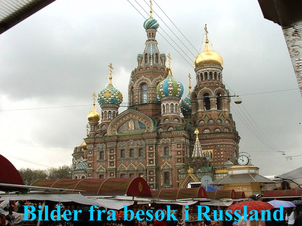 Bilder fra besøk i Russland