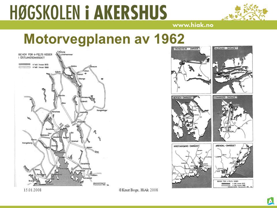 15.01.2008©Knut Boge, HiAk 2008 Motorvegplanen av 1962