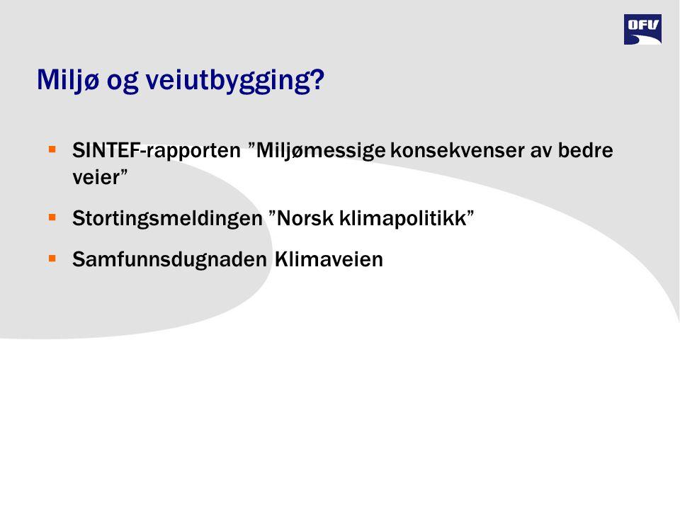 """Miljø og veiutbygging?  SINTEF-rapporten """"Miljømessige konsekvenser av bedre veier""""  Stortingsmeldingen """"Norsk klimapolitikk""""  Samfunnsdugnaden Kli"""