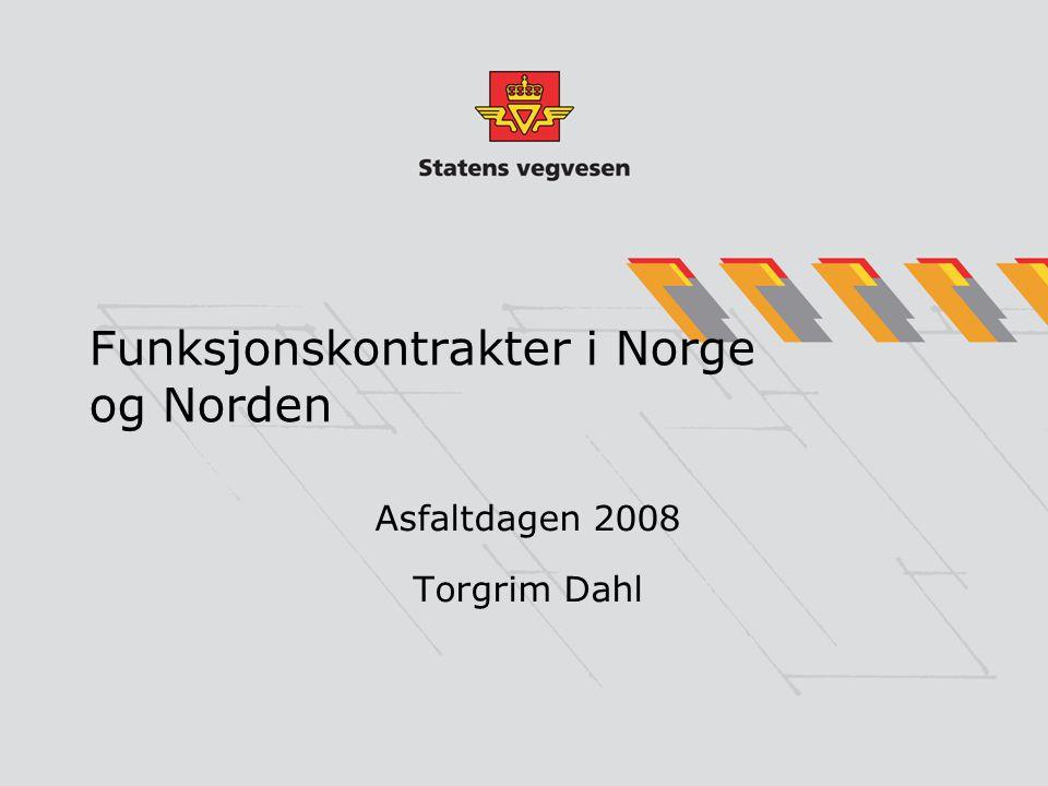 Funksjonskontrakter i Norge og Norden Asfaltdagen 2008 Torgrim Dahl