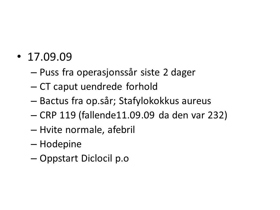 18.09.09 – Store mengder sårvæske – Mistanke om lekkasje av spinalvæske – Overflyttet til nev.