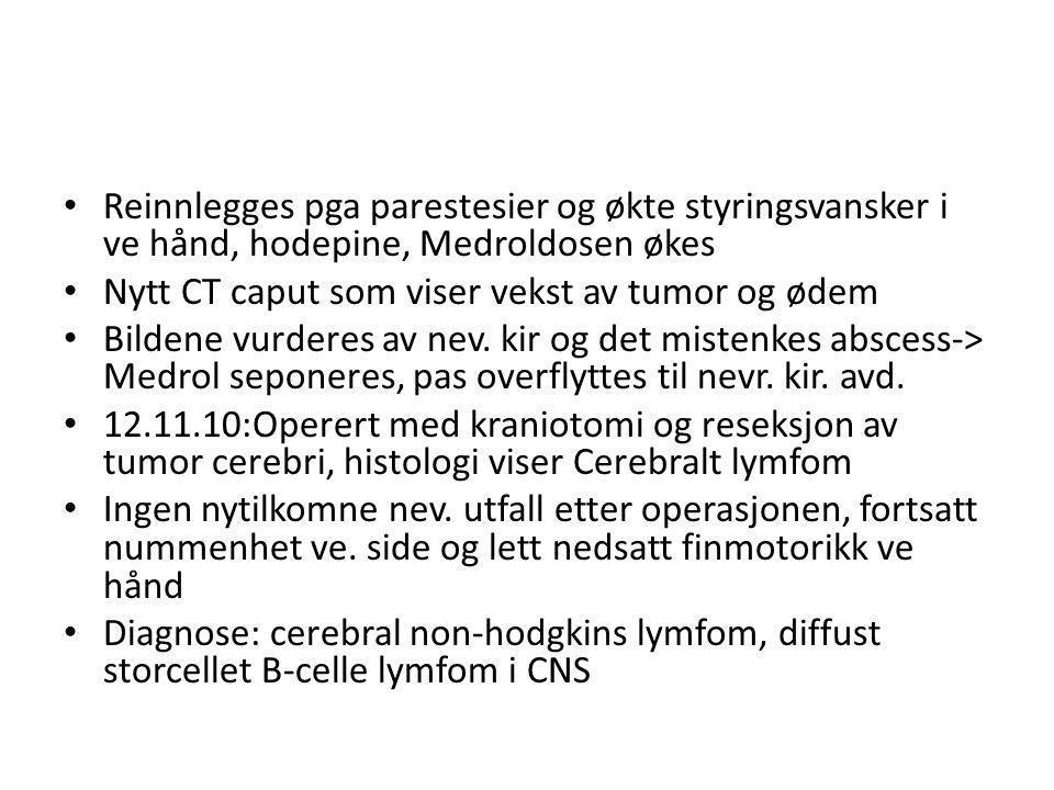 Beinmargsbiopsi: Behandling ved DNR med 5 høydoser Metothrexat + 2 høydoser cytarabin Behandling ved DNR og oppfølging ved lokal hematologisk avdeling