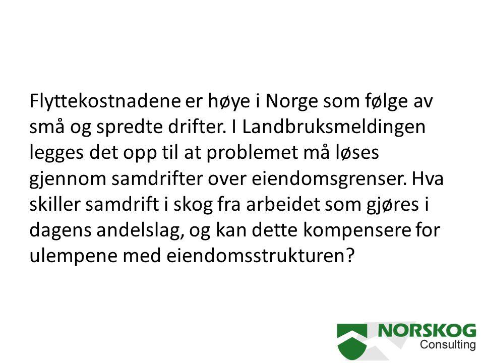 Flyttekostnadene er høye i Norge som følge av små og spredte drifter. I Landbruksmeldingen legges det opp til at problemet må løses gjennom samdrifter