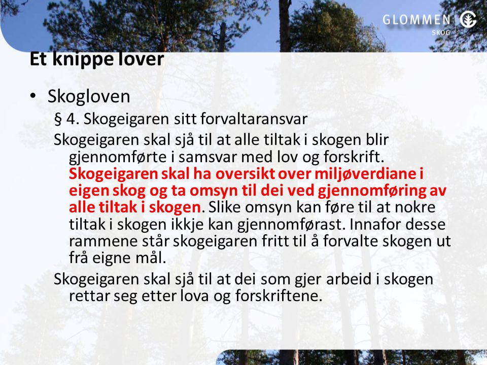 Et knippe lover Skogloven § 4.