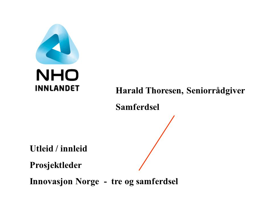 Harald Thoresen, Seniorrådgiver Samferdsel Utleid / innleid Prosjektleder Innovasjon Norge - tre og samferdsel