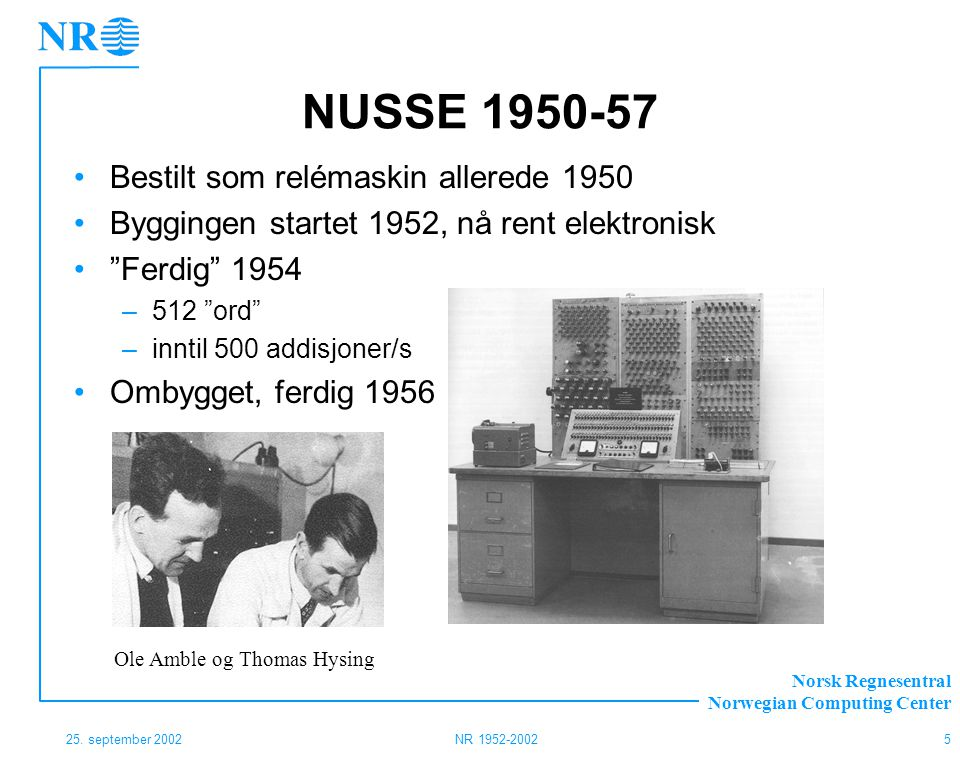 Norsk Regnesentral Norwegian Computing Center 25.