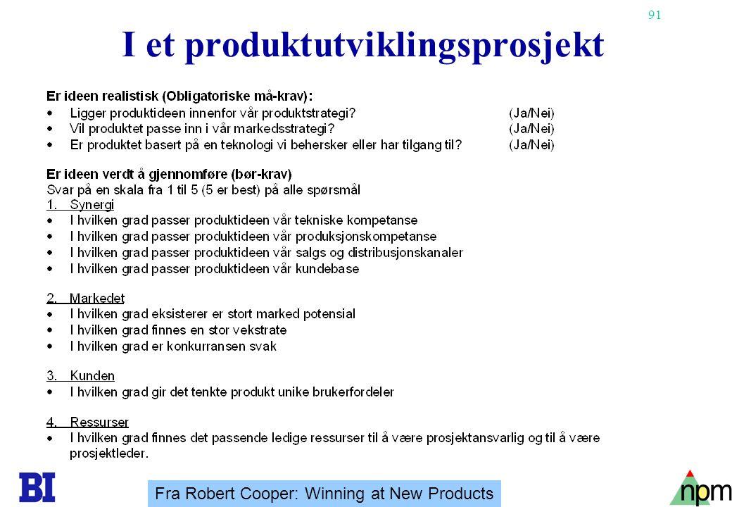 91 I et produktutviklingsprosjekt Fra Robert Cooper: Winning at New Products