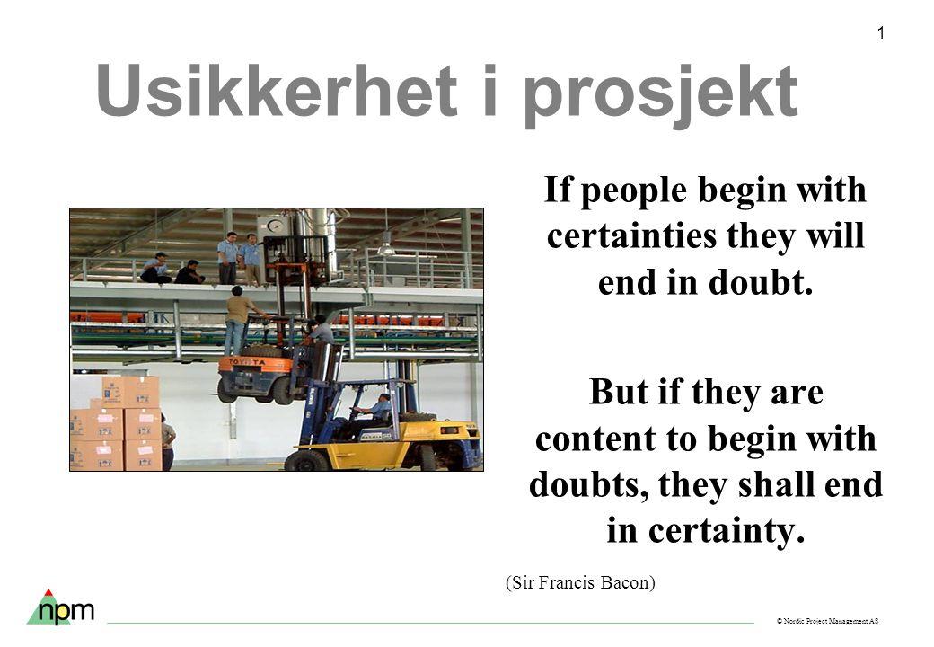 © Nordic Project Management AS 2 Estimatusikkerhet og hendelsesusikkerhet Tredobbelt skjønn – eksempel på metodikk for reduksjon av estimatusikkerhet Hendelser, ytre og indre påvirkninger Mest sannsynlig