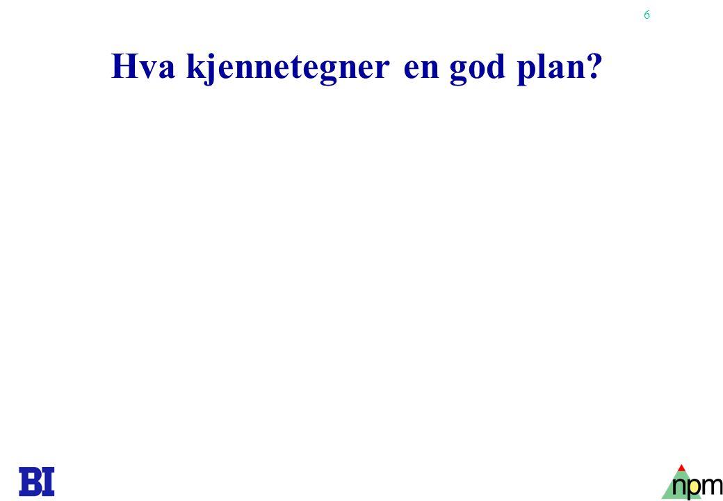 6 Hva kjennetegner en god plan?