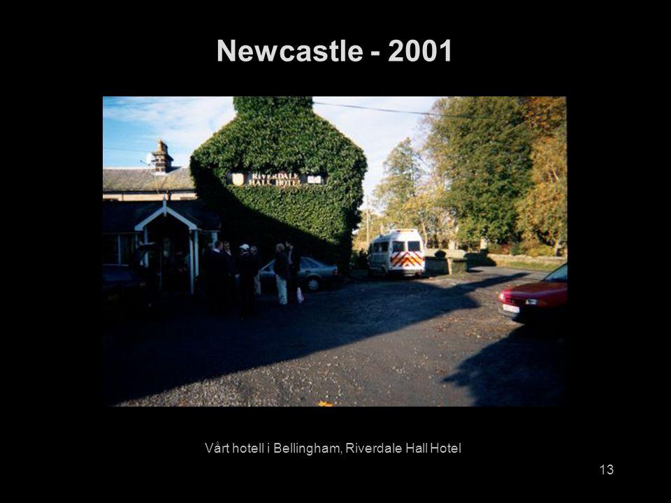 13 Vårt hotell i Bellingham, Riverdale Hall Hotel Newcastle - 2001