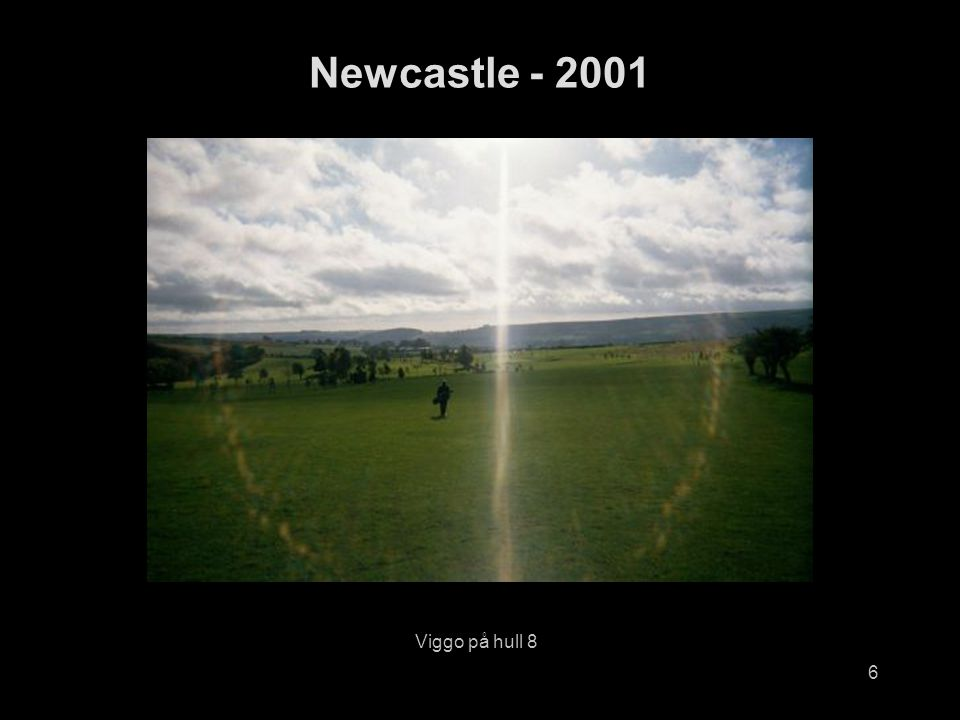 6 Viggo på hull 8 Newcastle - 2001