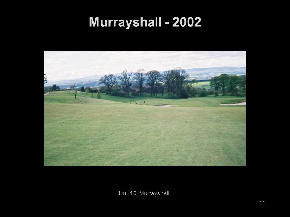 11 Murrayshall - 2002 Hull 15, Murrayshall