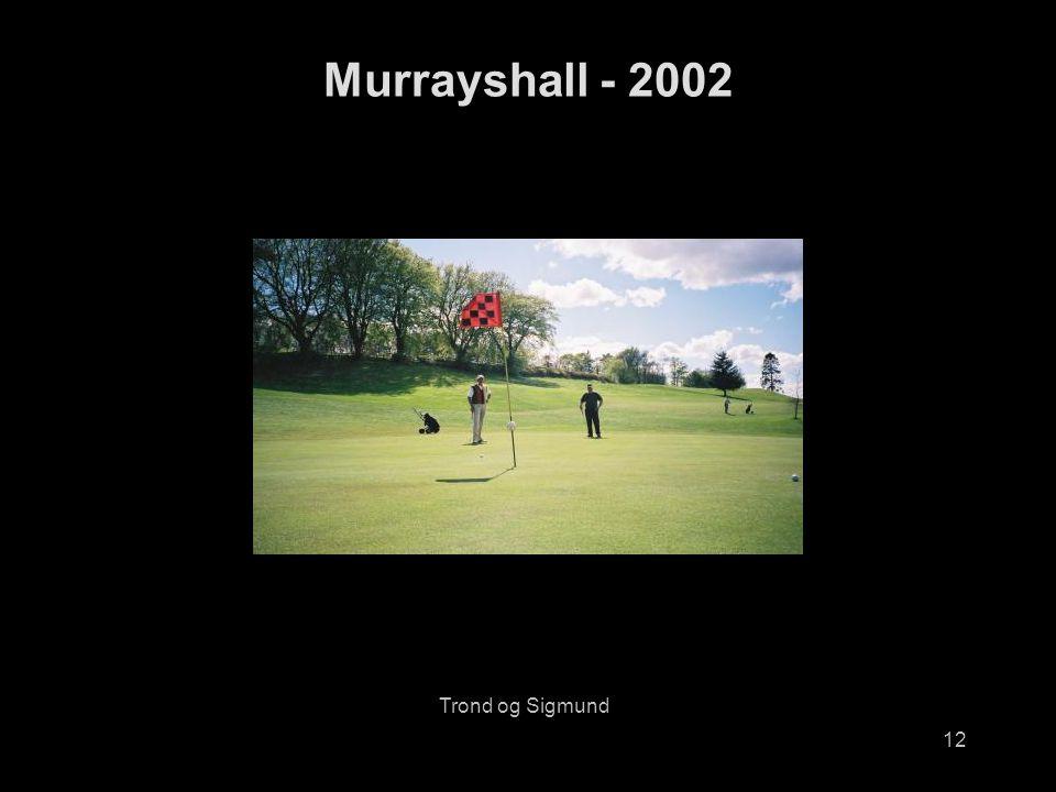 12 Murrayshall - 2002 Trond og Sigmund