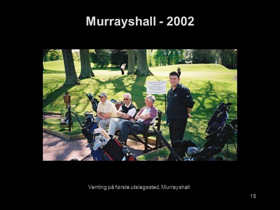 15 Murrayshall - 2002 Venting på første utslagssted, Murrayshall