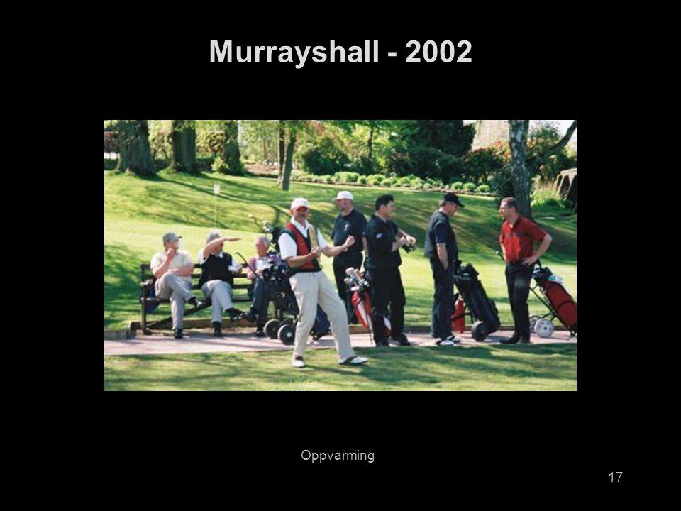 17 Murrayshall - 2002 Oppvarming