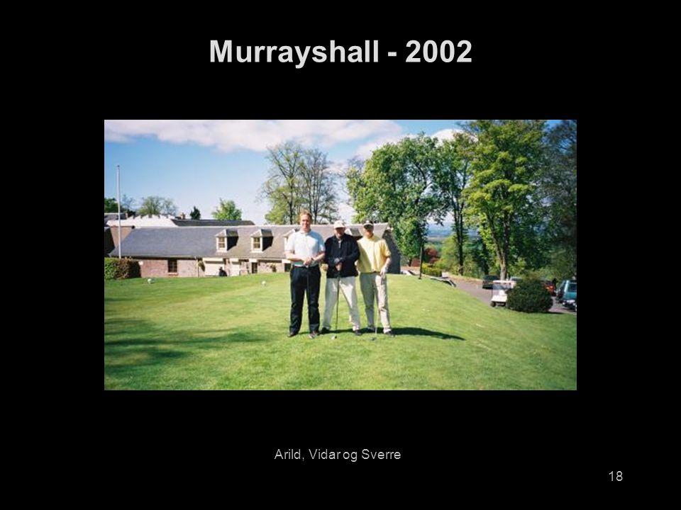 18 Murrayshall - 2002 Arild, Vidar og Sverre