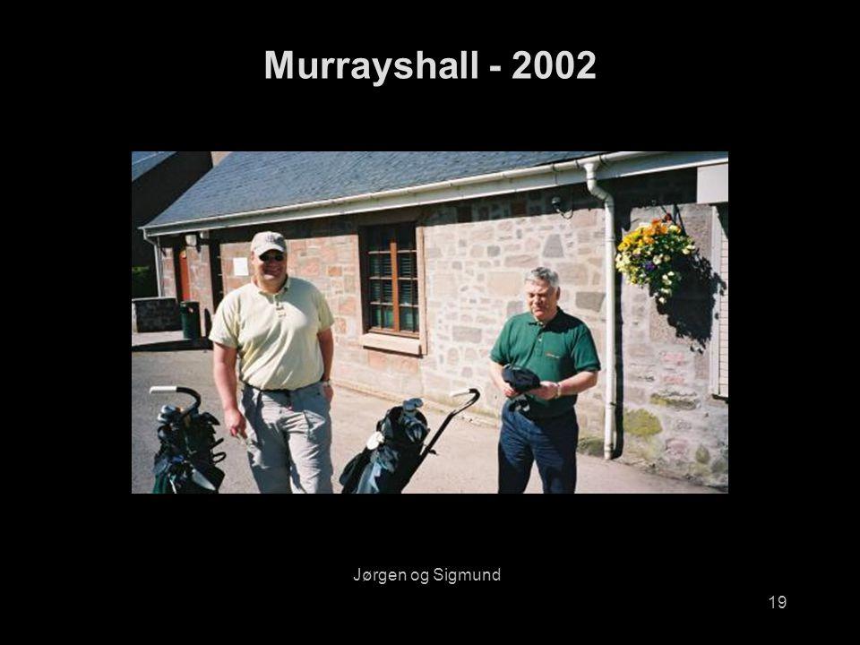 19 Murrayshall - 2002 Jørgen og Sigmund