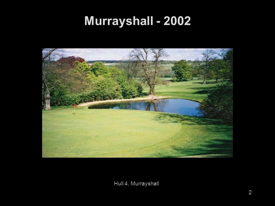 2 Murrayshall - 2002 Hull 4, Murrayshall