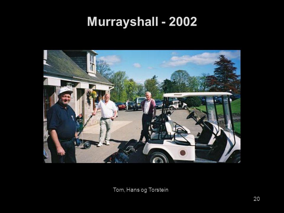20 Murrayshall - 2002 Tom, Hans og Torstein