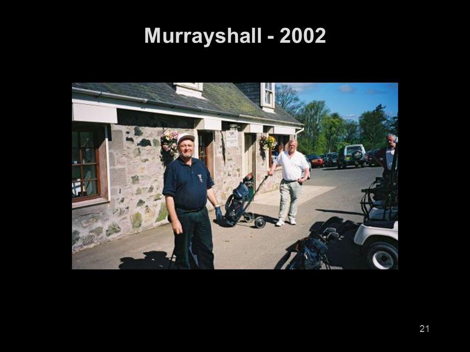 21 Murrayshall - 2002