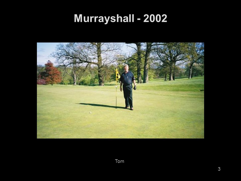 14 Murrayshall - 2002 Richard