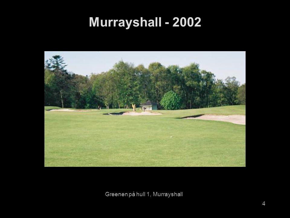 4 Murrayshall - 2002 Greenen på hull 1, Murrayshall