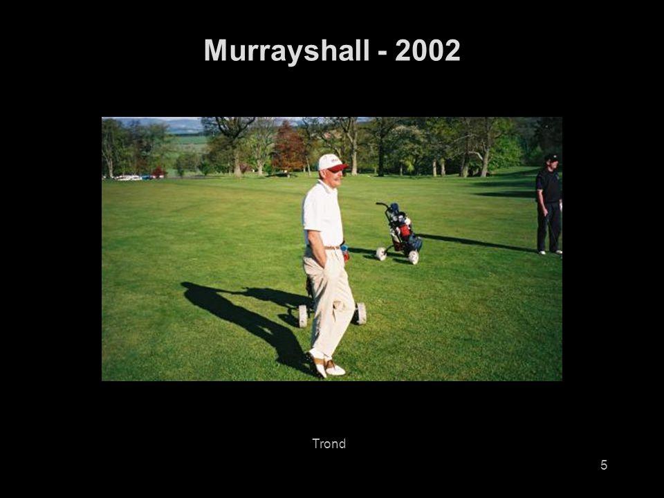 5 Murrayshall - 2002 Trond